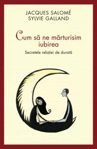 cum_sa_ne_marturisim_iubirea_coperta_1